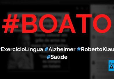Exercício com a língua cura doença de Alzheimer, diz Dr. Roberto Klaus, diz boato (Foto: Reprodução/Facebook)