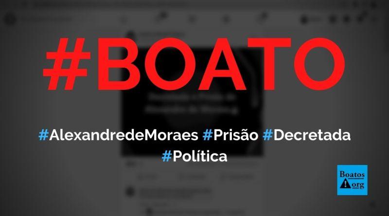 Alexandre de Moraes, ministro do STF, teve prisão decretada, diz boato (Foto: Reprodução/Facebook)