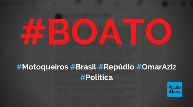 Motoqueiros do Brasil lançam nota de repúdio a Omar Aziz e em defesa a Bolsonaro, diz boato (Foto: Reprodução/Facebook)