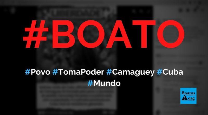 Povo cubano toma o poder em Camaguey, prende secretário do Partido Comunista e declara Cuba livre, diz boato (Foto: Reprodução/Facebook)