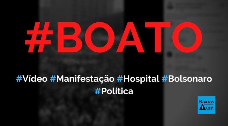 Povo faz manifestação gigantesca em frente a hospital onde Bolsonaro ficou internado, diz boato (Foto: Reprodução/Facebook)