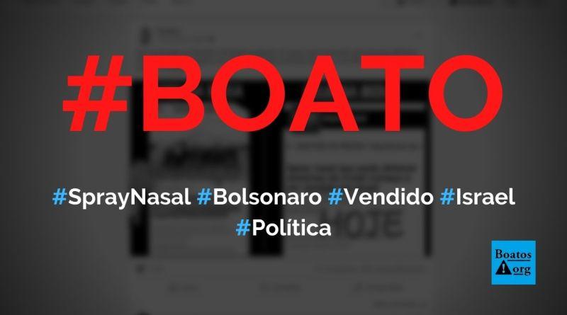 Spray nasal contra Covid-19 que interessou Bolsonaro começa a ser vendido em Israel, diz boato (Foto: Reprodução/Facebook)