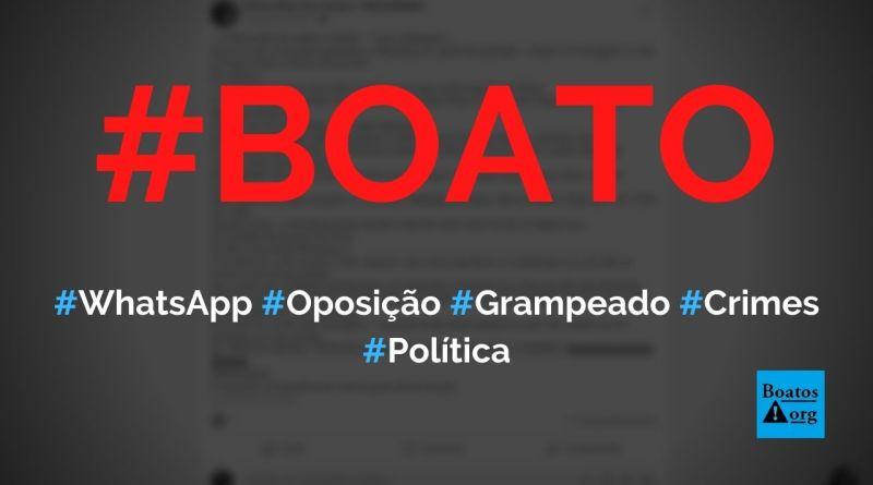 """WhatsApp de """"gente da oposição"""" com """"confissões de vários crimes"""" é grampeado, diz boato (Foto: Reprodução/Facebook)"""