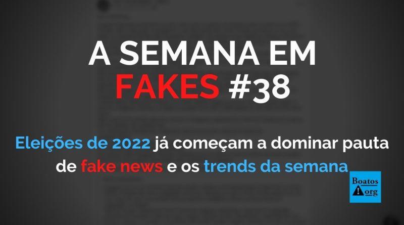 Eleições de 2022, novamente, pautam as fake news da semana