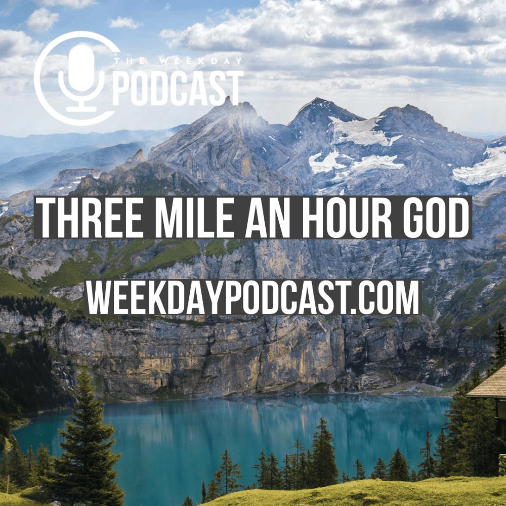 Three Mile an Hour God