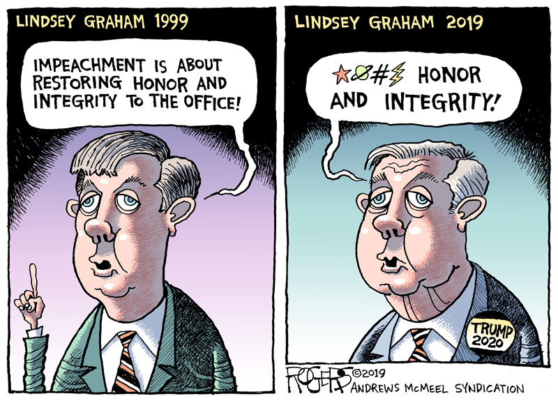 Lindsey Graham in 1999:  Impeachment is about restoring honor and integrity to the office.  Lindsey Graham today:  &*^$ honor and integrity.