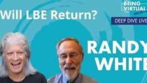 Randy White and Bob discuss Location-Based Entertainment post COVID19