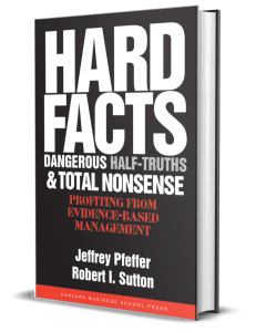 Hard Facts, Dangerous Half-Truths & Total Nonsense by Jeffrey Pfeffer & Robert I. Sutton