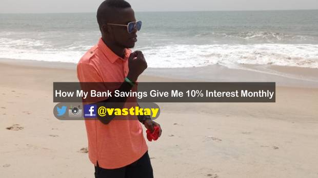 How My Bank Savings Give Me 10% Interest Monthly 1