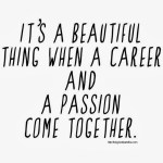 {WISE WORDS} Work and passion