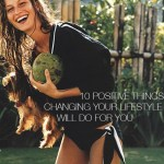 How a few lifestyle changes will improve your life in 10 positive ways