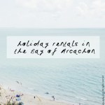 Holiday rentals in the Bay of Arcachon