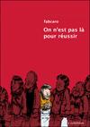 on_nest_pas_la_pour_reussir_couv
