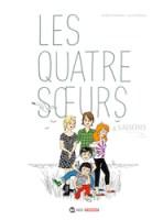 Les Quatre Soeurs - Quatre Saisons Par Lucie Durbiano et Malika Ferdjoukh. 16 €, Bayard, juillet 2014.