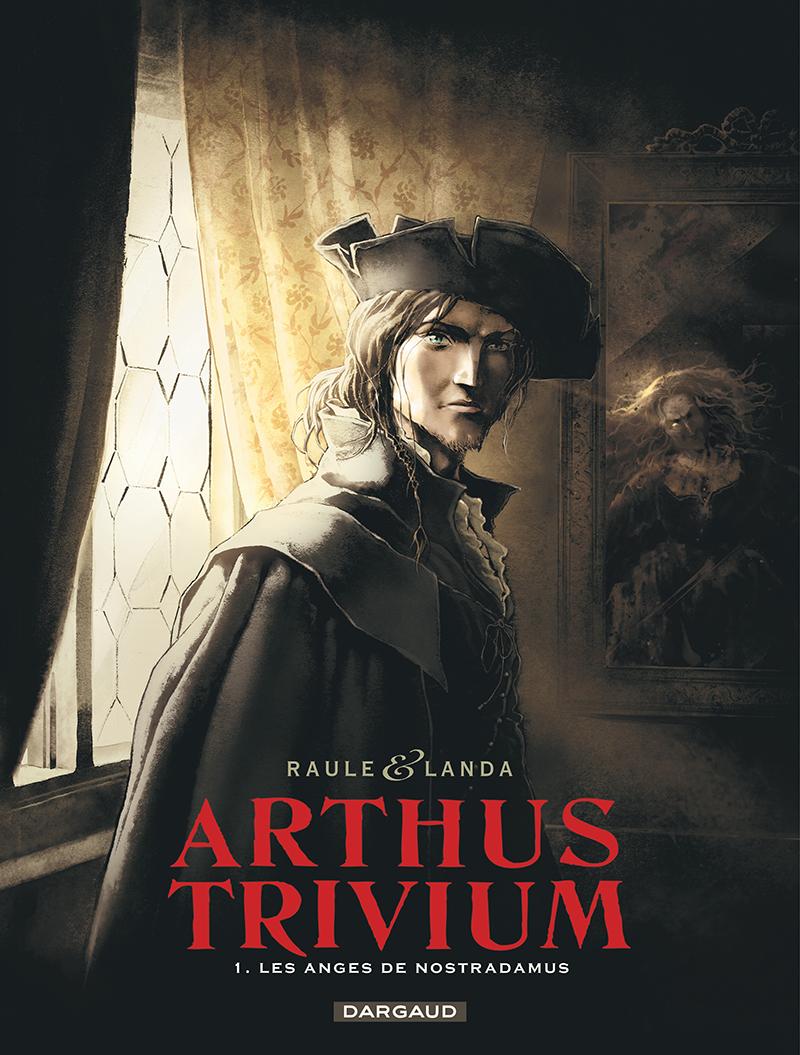 Arthus Trivium T.1 : Les anges de Nostradamus #Chronique