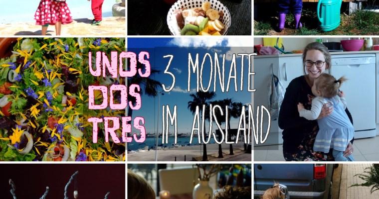 Unos, Dos, Tres: Drei Monate im Ausland
