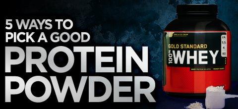 The 5 Ways To Pick A Good Protein Powder!