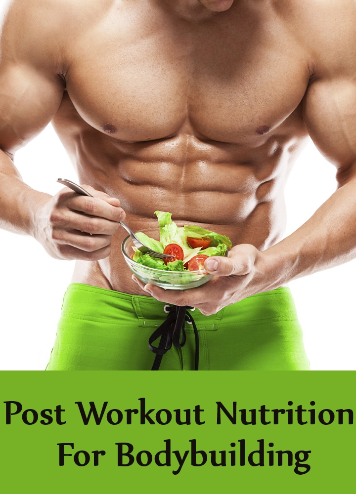 Post Workout Nutrition For Bodybuilding