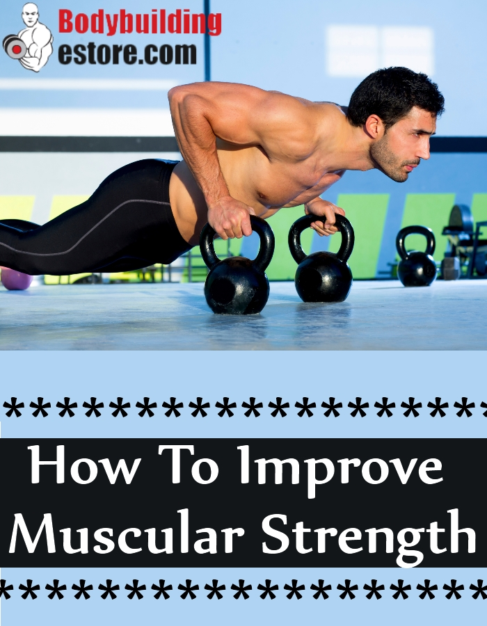 How To Improve Muscular Strength