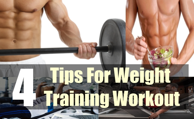 4 Tips For Weight Training Workout