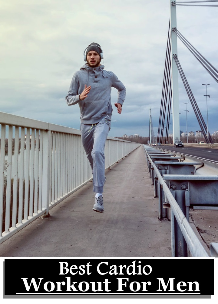 6 Best Cardio Workout For Men