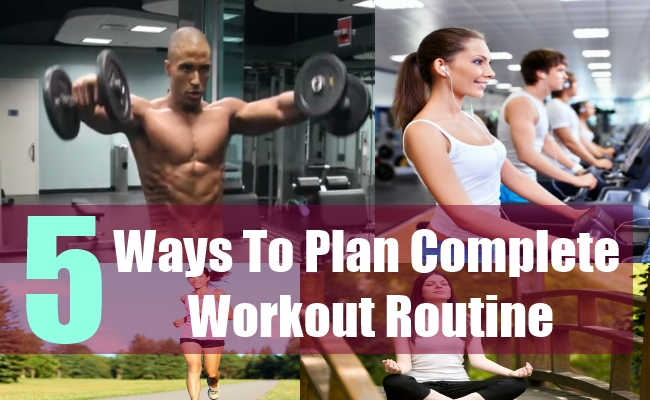 5 Ways To Plan Complete Workout Routine