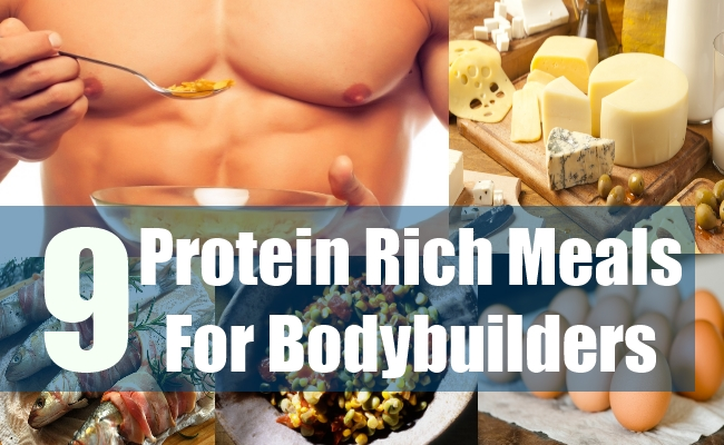 9 Protein Rich Meals For Bodybuilders