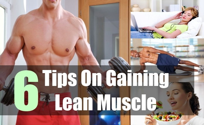 6 Tips On Gaining Lean Muscle
