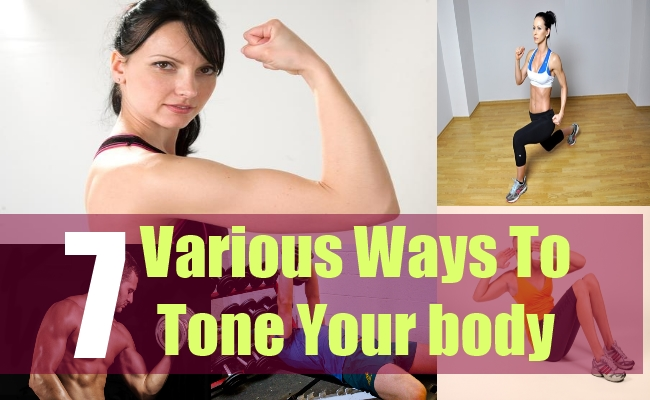 7 Various Ways To Tone Your body