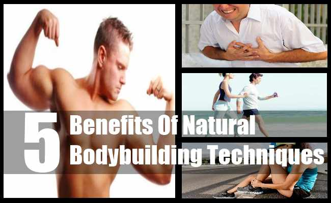 Benefits Of Natural Bodybuilding Techniques