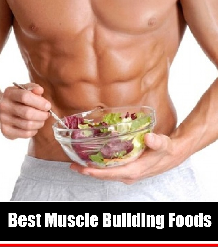 11 Best Muscle Building Foods