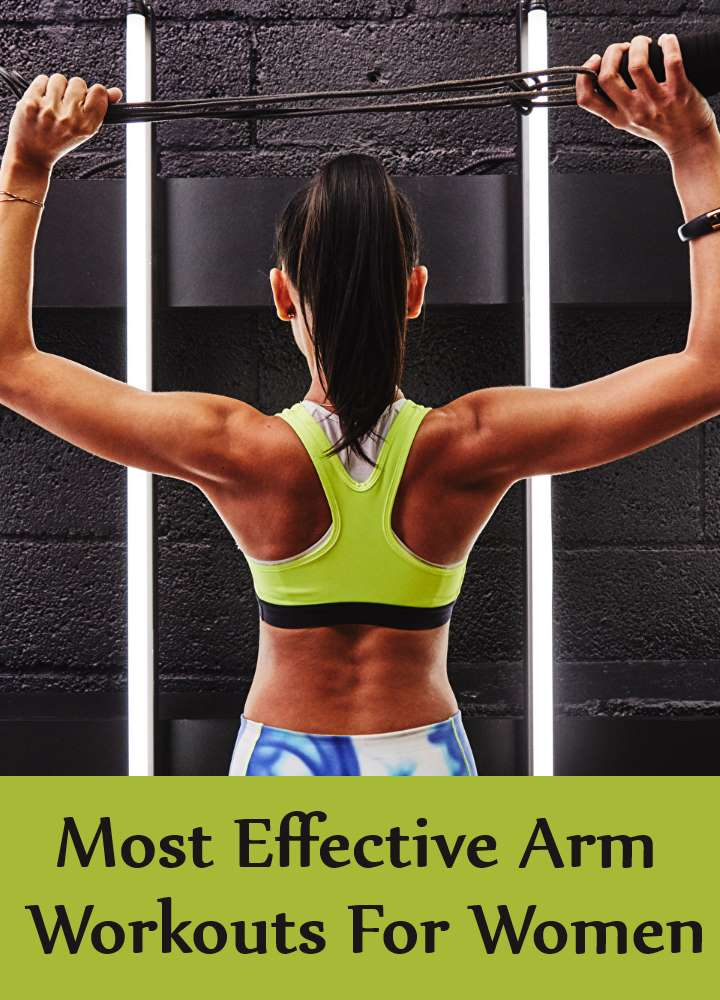 Most Effective Arm Workouts For Women