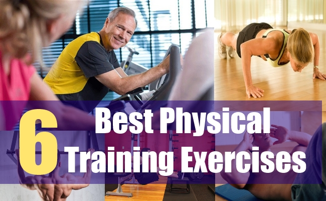 6 Best Physical Training Exercises