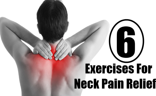 6 Exercises For Neck Pain Relief