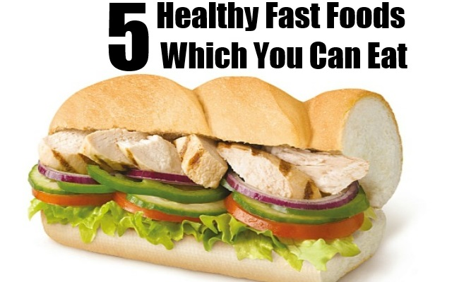 Healthy Fast Foods Which You Can Eat