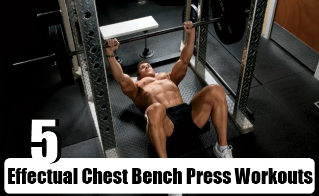 Effectual Chest Bench Press Workouts