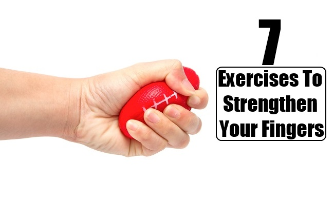 Exercises To Strengthen Your Fingers