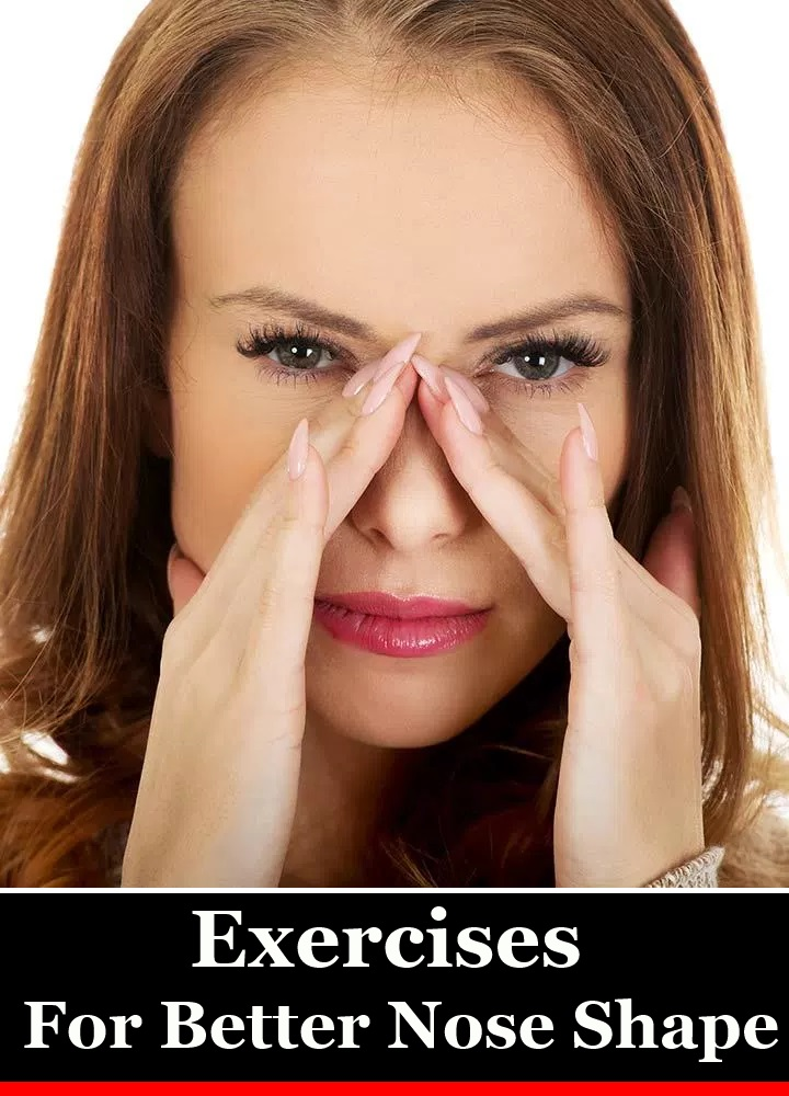 5 Exercises For Better Nose Shape