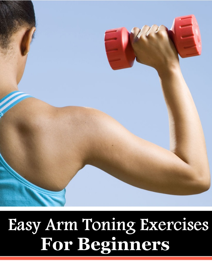 6 Easy Arm Toning Exercises For Beginners