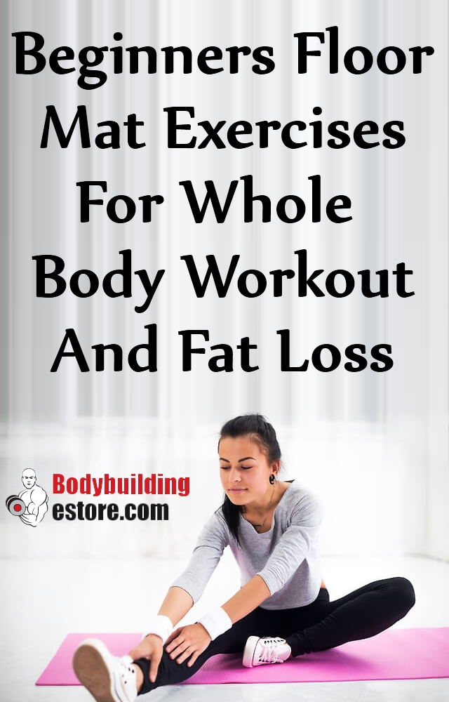 Beginners Floor Mat Exercises For Whole Body Workout And Fat Loss