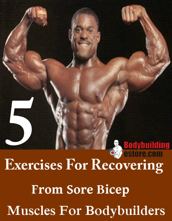 5 Exercises For Recovering From Sore Bicep Muscles For Bodybuilders