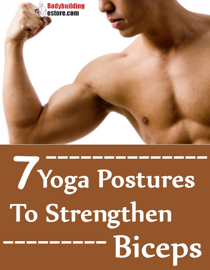 Yoga Postures To Strengthen Biceps