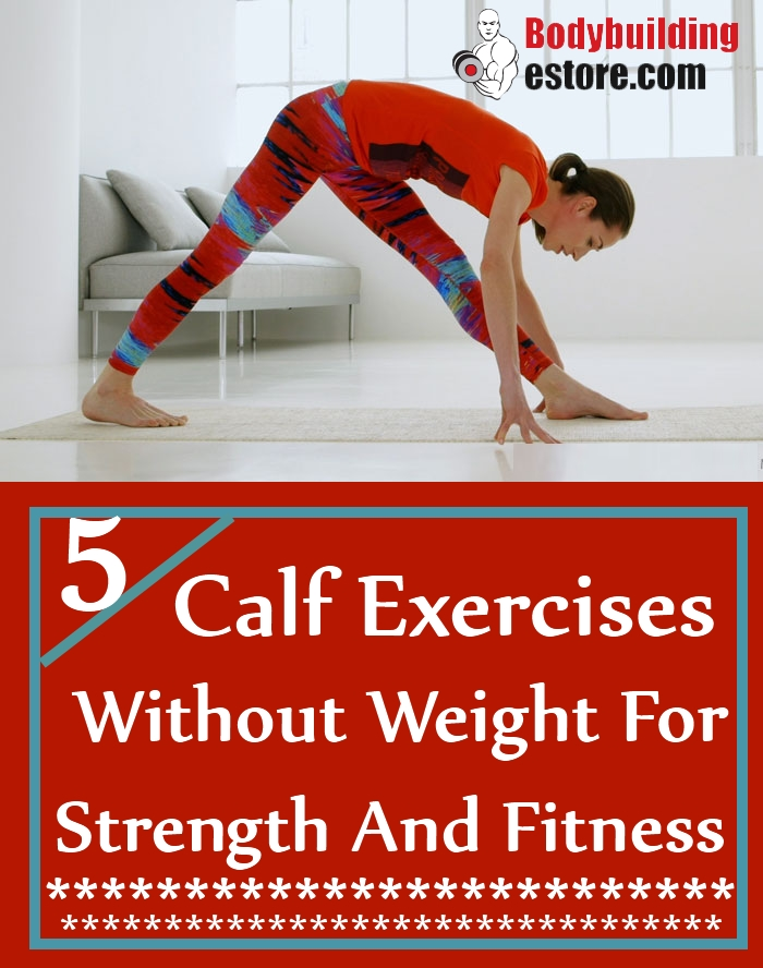Top 5 Calf Exercises Without Weight For Strength And Fitness