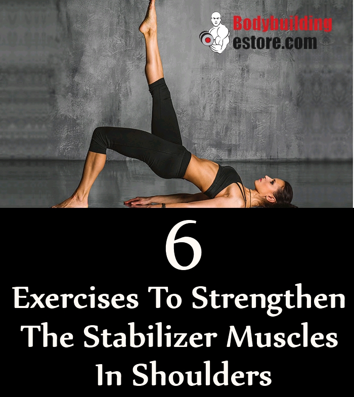 i6 Exercises To Strengthen The Stabilizer Muscles In Shoulders