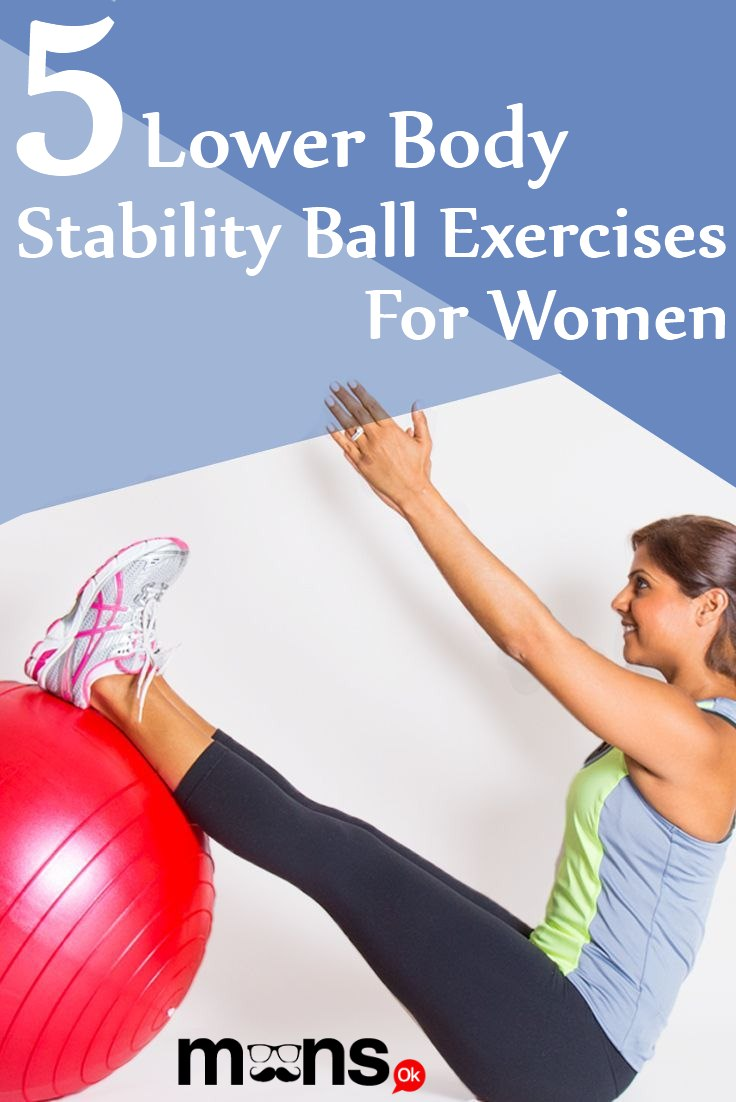 Lower Body Stability Ball Exercises For Women