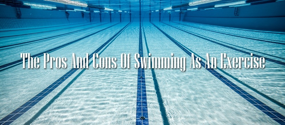 The Pros And Cons Of Swimming As An Exercise