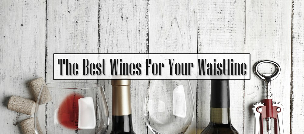 The Best Wines For Your Waistline