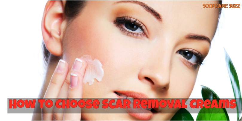 How To Choose Scar Removal Creams 1