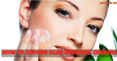 How To Choose Scar Removal Creams 1