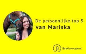 De persoonlijke Top 5 van Mariska